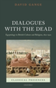 Ebook in inglese Dialogues with the Dead: Egyptology in British Culture and Religion, 1822-1922 Gange, David