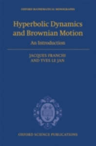 Ebook in inglese Hyperbolic Dynamics and Brownian Motion: An Introduction Franchi, Jacques , Le Jan, Yves