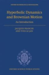 Hyperbolic Dynamics and Brownian Motion: An Introduction