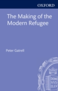 Ebook in inglese Making of the Modern Refugee Gatrell, Peter