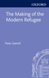 Making of the Modern Refugee