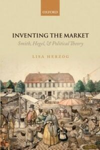 Ebook in inglese Inventing the Market: Smith, Hegel, and Political Theory Herzog, Lisa