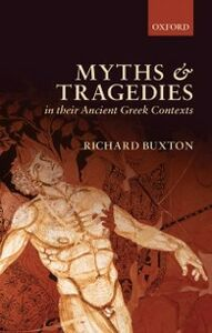 Ebook in inglese Myths and Tragedies in their Ancient Greek Contexts Buxton, Richard