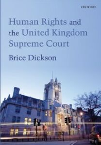 Ebook in inglese Human Rights and the United Kingdom Supreme Court Dickson, Brice