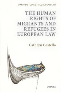 Foto Cover di Human Rights of Migrants and Refugees in European Law, Ebook inglese di Cathryn Costello, edito da OUP Oxford