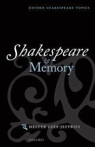 Ebook in inglese Shakespeare and Memory Lees-Jeffries, Hester
