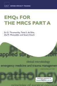 Ebook in inglese EMQs for the MRCS Part A De Silva, Tania S. , Enoch , Moinuddin, Zia M. , Thrumurthy, Sri G.
