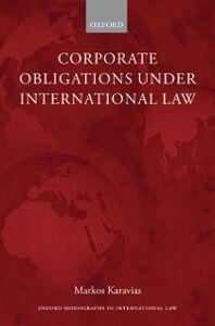 Foto Cover di Corporate Obligations under International Law, Ebook inglese di Markos Karavias, edito da OUP Oxford