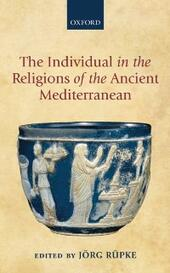 Individual in the Religions of the Ancient Mediterranean