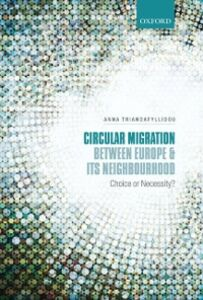 Foto Cover di Circular Migration between Europe and its Neighbourhood: Choice or Necessity?, Ebook inglese di  edito da OUP Oxford
