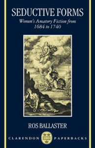Ebook in inglese Seductive Forms: Women's Amatory Fiction from 1684 to 1740 Ballaster, Ros