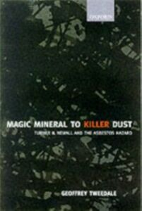 Ebook in inglese Magic Mineral to Killer Dust: Turner & Newall and the Asbestos Hazard Tweedale, Geoffrey
