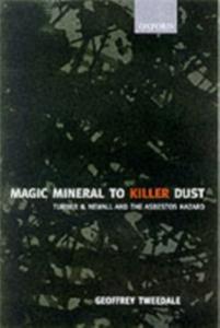 Ebook in inglese Magic Mineral to Killer Dust: Turner & Newall and the Asbestos Hazard Tweedale, Geoffrey