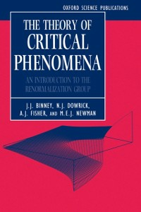 Ebook in inglese Theory of Critical Phenomena: An Introduction to the Renormalization Group Binney, J. J. , Dowrick, N. J. , Fisher, A. J. , Newman, M. E. J.