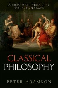 Ebook in inglese Classical Philosophy: A history of philosophy without any gaps, Volume 1 Adamson, Peter