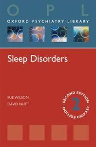 Foto Cover di Sleep Disorders, Ebook inglese di David Nutt,Sue Wilson, edito da OUP Oxford