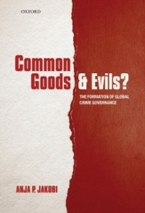Ebook in inglese Common Goods and Evils?: The Formation of Global Crime Governance Jakobi, Anja P.