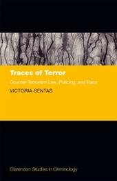 Traces of Terror: Counter-Terrorism Law, Policing, and Race
