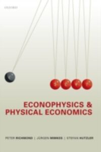 Ebook in inglese Econophysics and Physical Economics Hutzler, Stefan , Mimkes, J&uuml , rgen , Richmond, Peter