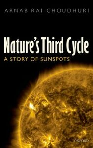 Ebook in inglese Natures Third Cycle: A Story of Sunspots Choudhuri, Arnab Rai