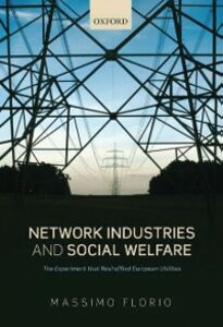 Foto Cover di Network Industries and Social Welfare: The Experiment that Reshuffled European Utilities, Ebook inglese di Massimo Florio, edito da OUP Oxford