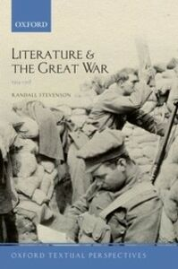 Ebook in inglese Literature and the Great War 1914-1918 Stevenson, Randall