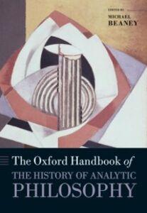 Ebook in inglese Oxford Handbook of The History of Analytic Philosophy -, -