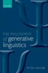 Foto Cover di Philosophy of Generative Linguistics, Ebook inglese di Peter Ludlow, edito da OUP Oxford