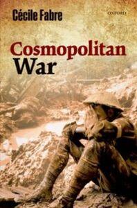 Ebook in inglese Cosmopolitan War Fabre, C&eacute , cile