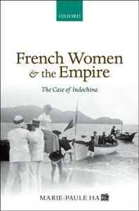 Ebook in inglese French Women and the Empire: The Case of Indochina Ha, Marie-Paule