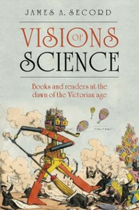 Ebook in inglese Visions of Science: Books and readers at the dawn of the Victorian age Secord, James