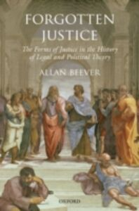 Foto Cover di Forgotten Justice: Forms of Justice in the History of Legal and Political Theory, Ebook inglese di Allan Beever, edito da OUP Oxford