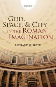 Ebook in inglese God, Space, and City in the Roman Imagination Jenkyns, Richard