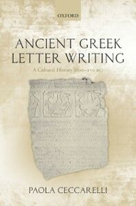 Ebook in inglese Ancient Greek Letter Writing: A Cultural History (600 BC- 150 BC) Ceccarelli, Paola
