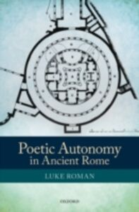 Ebook in inglese Poetic Autonomy in Ancient Rome Roman, Luke