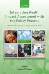 Ebook in inglese Integrating Health Impact Assessment with the Policy Process: Lessons and experiences from around the world -, -
