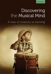 Ebook in inglese Discovering the musical mind: A view of creativity as learning Bamberger, Jeanne