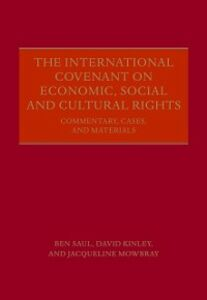 Ebook in inglese International Covenant on Economic, Social and Cultural Rights: Commentary, Cases, and Materials Kinley, David , Mowbray, Jaqueline , Saul, Ben