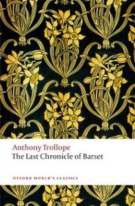 Foto Cover di Last Chronicle of Barset: The Chronicles of Barsetshire, Ebook inglese di Anthony Trollope, edito da OUP Oxford
