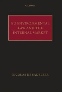 Foto Cover di EU Environmental Law and the Internal Market, Ebook inglese di Nicolas de Sadeleer, edito da OUP Oxford