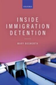 Foto Cover di Inside Immigration Detention, Ebook inglese di Mary Bosworth, edito da OUP Oxford