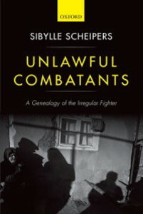 Ebook in inglese Unlawful Combatants: A Genealogy of the Irregular Fighter Scheipers, Sibylle