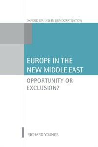 Ebook in inglese Europe in the New Middle East: Opportunity or Exclusion? Youngs, Richard