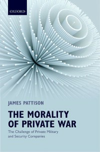 Ebook in inglese Morality of Private War: The Challenge of Private Military and Security Companies Pattison, James