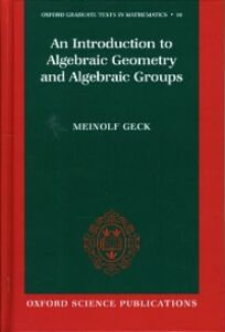 Ebook in inglese Introduction to Algebraic Geometry and Algebraic Groups Geck, Meinolf