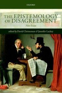 Ebook in inglese Epistemology of Disagreement: New Essays -, -