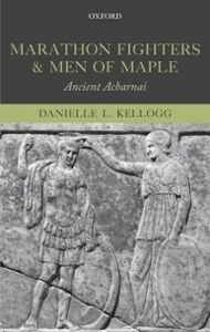 Foto Cover di Marathon Fighters and Men of Maple: Ancient Acharnai, Ebook inglese di Danielle L. Kellogg, edito da OUP Oxford