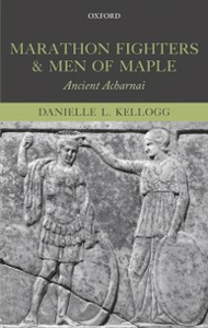 Ebook in inglese Marathon Fighters and Men of Maple: Ancient Acharnai Kellogg, Danielle L.