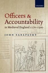 Officers and Accountability in Medieval England 1170--1300