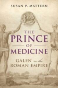 Foto Cover di Prince of Medicine: Galen in the Roman Empire, Ebook inglese di Susan P. Mattern, edito da OUP Oxford